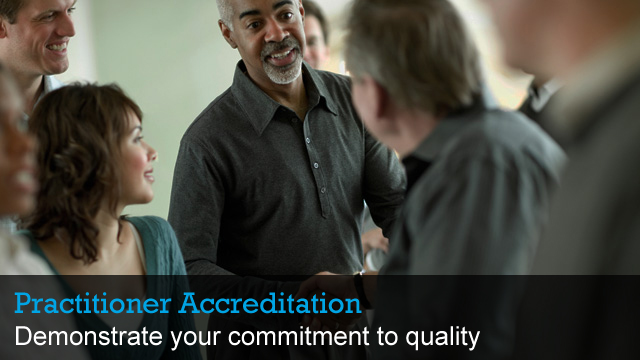 The Practitioner Accreditation. Demonstrate your commitment to quality.